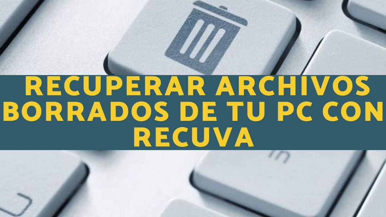 Recuperar Archivos Borrados de tu PC con Recuva